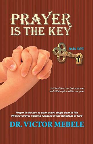 9781490882017: Prayer Is the Key