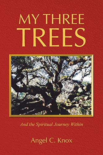 9781490882345: My Three Trees: And the Spiritual Journey Within