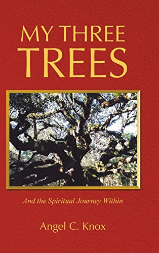 9781490882352: My Three Trees: And the Spiritual Journey Within