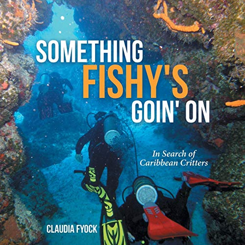 9781490882598: Something Fishy's Goin' On: In Search of Caribbean Critters