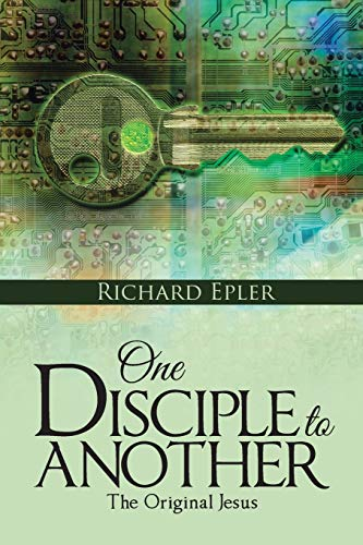 9781490883168: One Disciple to Another: The Original Jesus