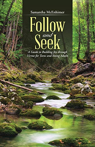9781490883434: Follow and Seek: A Guide to Building Joy through Virtue for Teens and Young Adults