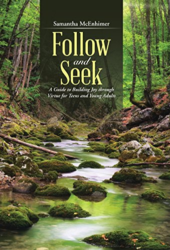 9781490883441: Follow and Seek: A Guide to Building Joy through Virtue for Teens and Young Adults