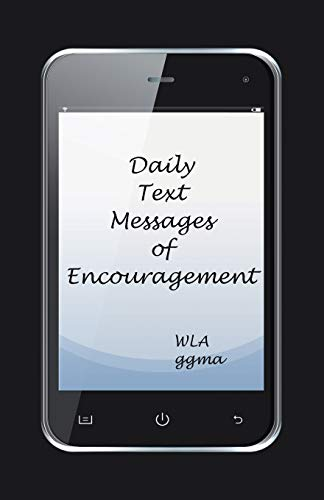 Daily Text Messages of Encouragement: Wla Ggma
