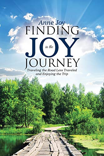 9781490885995: Finding Joy in the JourneY: Traveling the Road Less Traveled and Enjoying the Trip