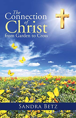 9781490886411: The Connection of Christ from Garden to Cross