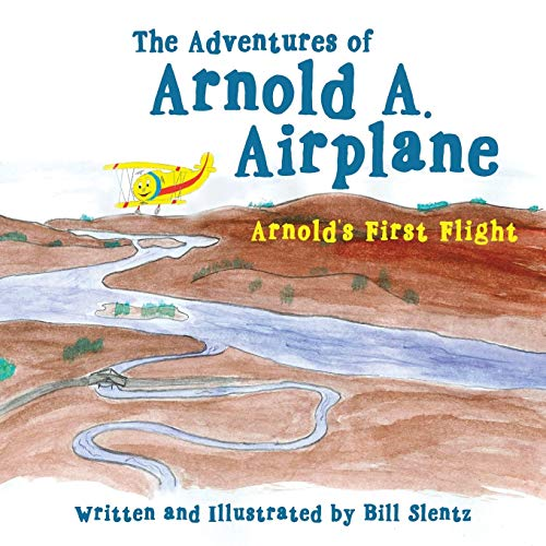 9781490886473: The Adventures of Arnold A. Airplane: Arnold's First Flight