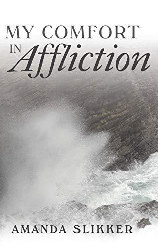 9781490887647: My Comfort in Affliction