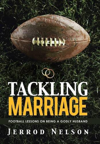 9781490888255: Tackling Marriage: Football Lessons on Being a Godly Husband