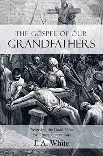 9781490888484: The Gospel Of Our Grandfathers: Preserving The Good News For Future Generations