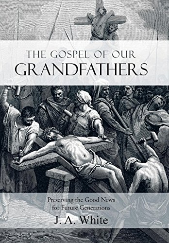 9781490888491: THE GOSPEL OF OUR GRANDFATHERS: Preserving the Good News for Future Generations