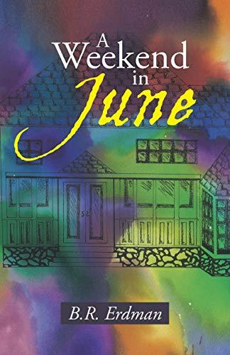 A Weekend in June: B.R. Erdman