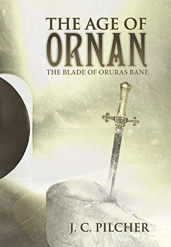 9781490889832: The Age of Ornan: The Blade of Oruras Bane