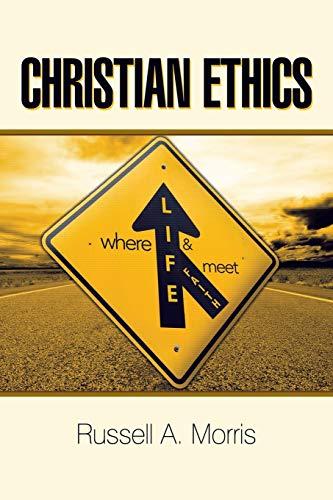 9781490892634: Christian Ethics: Where Life and Faith Meet