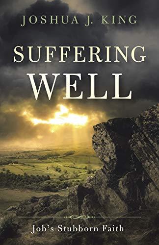 9781490893846: Suffering Well: Job's Stubborn Faith
