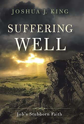 9781490893860: Suffering Well: Job's Stubborn Faith