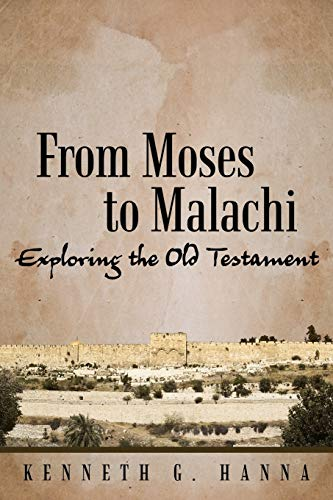 9781490893976: From Moses to Malachi: Exploring the Old Testament