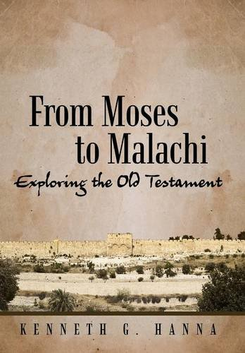 9781490893983: From Moses to Malachi: Exploring the Old Testament