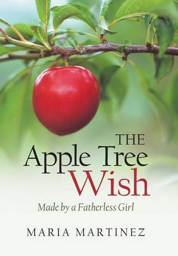 9781490894508: The Apple Tree Wish: Made by a Fatherless Girl