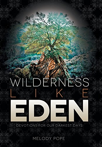 9781490896007: Wilderness Like Eden: Devotions for Our Darkest Days