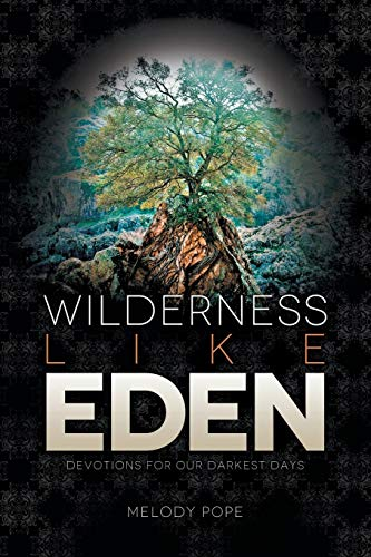 9781490896014: Wilderness Like Eden: Devotions for Our Darkest Days