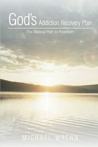 9781490896458: God's Addiction Recovery Plan: The Biblical Path to Freedom