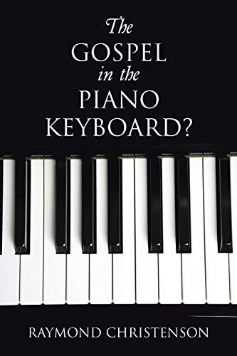 9781490896588: The Gospel in the Piano Keyboard?