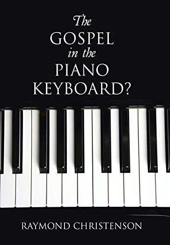 9781490896595: The Gospel in the Piano Keyboard?