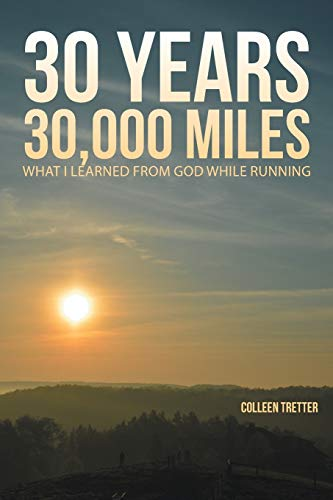 9781490899008: 30 Years, 30,000 Miles: What I Learned from God While Running