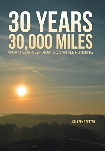 9781490899015: 30 Years, 30,000 Miles: What I Learned from God While Running