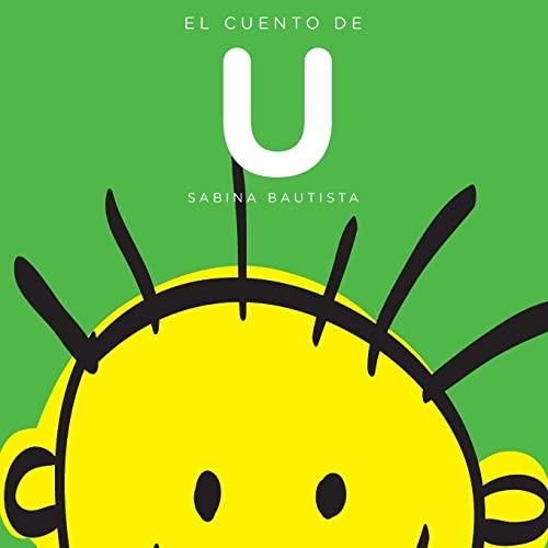 9781490903101: El cuento de U (Alfabetria. Cuenteando las letras) (Spanish Edition)