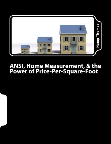 9781490904375: ANSI, Home Measurement, & the Power of Price-Per-Square-Foot: North Carolina Realtor CE Edition