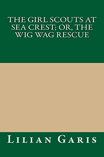 9781490904917: The Girl Scouts at Sea Crest; Or, the Wig Wag Rescue