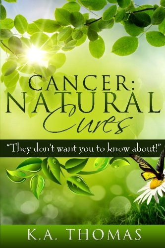 9781490905792: Cancer: Natural Cures:
