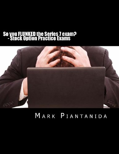9781490906799: So you FLUNKED the Series 7 exam?: Stock Option Practice Exams