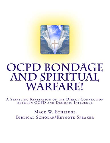 OCPD Bondage and Spiritual Warfare: A Startling Revelation of the Direct Connection Between OCPD ...