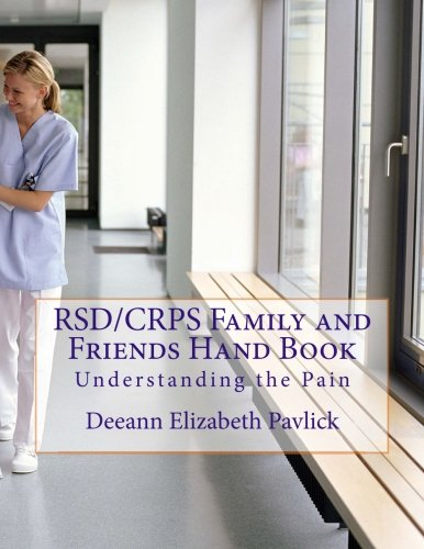 9781490907567: RSD/CRPS Family and Friends Hand Book: Understanding the Pain