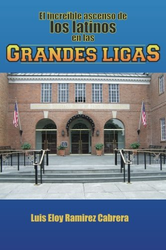 9781490907642: El increíble ascenso de los latinos en las Grandes Ligas