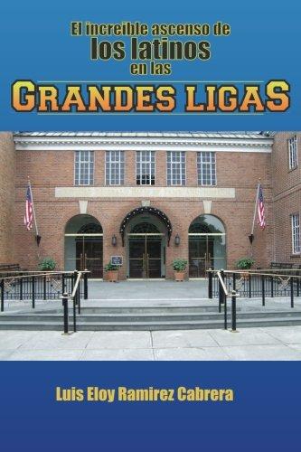 9781490907642: El increíble ascenso de los latinos en las Grandes Ligas (Spanish Edition)