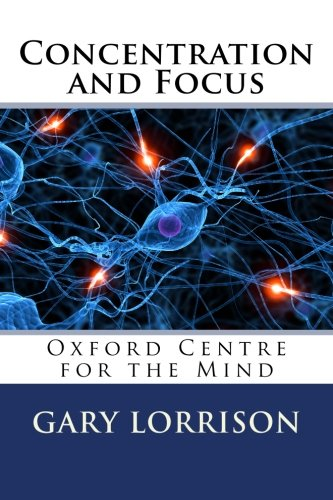9781490908489: Concentration and Focus: Oxford Centre for the Mind