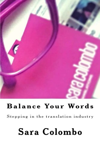 Balance Your Words: Stepping in the translation industry: Colombo, Sara