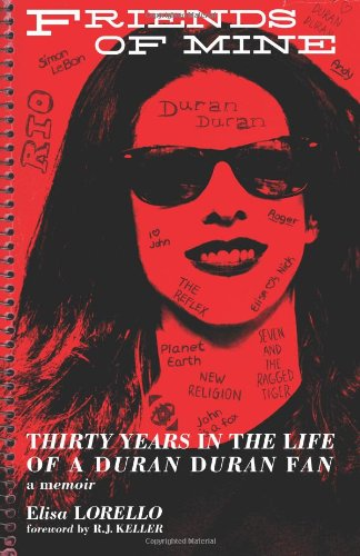 9781490910086: Friends of Mine: Thirty Years in the Life of a Duran Duran Fan