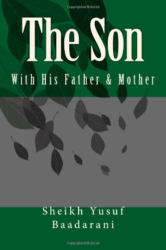 9781490910116: The Son: With his Father & Mother