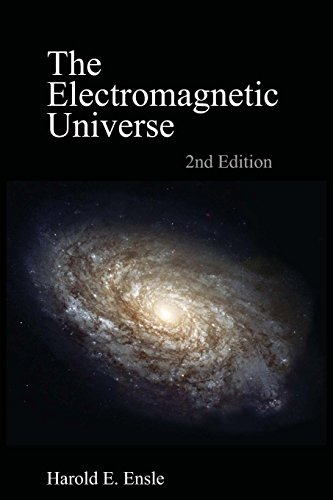 9781490910598: The Electromagnetic Universe 2nd Edition