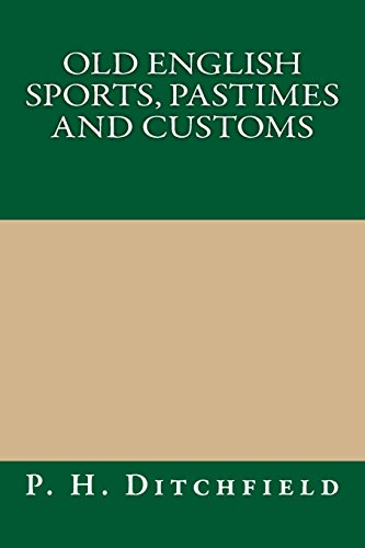 9781490911311: Old English Sports, Pastimes and Customs