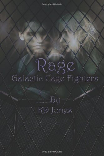 9781490911984: Rage (Galactic Cage Fighters)