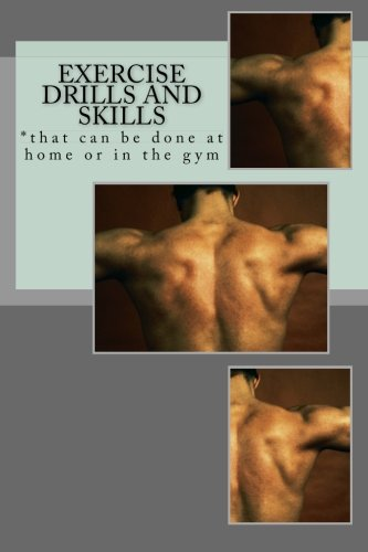 9781490912097: Exercise Drills and Skills: *that can be done at home or in the gym