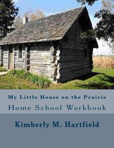 9781490912462: My Little House on the Prairie Home School Workbook