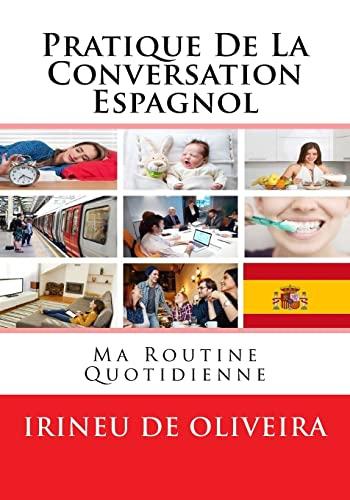 9781490912912: Pratique de la Conversation Espagnol: ma routine quotidienne