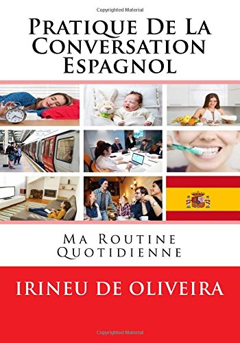 9781490912912: Pratique de la Conversation Espagnol: ma routine quotidienne (Pratique de Conversation Espagnol) (Volume 2) (Spanish Edition)